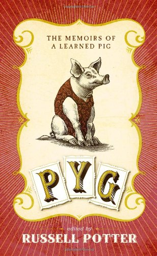 PYG: The Memoirs of Toby the Learned Pig