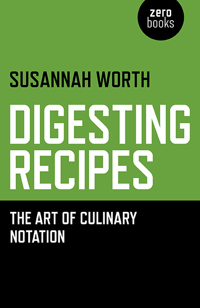 Susannah Worth, Digesting Recipes