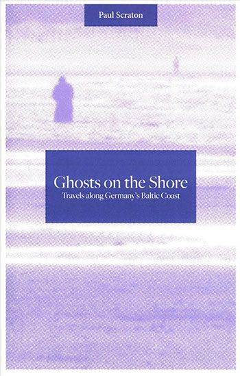 Paul Scraton, Ghosts on the Shore